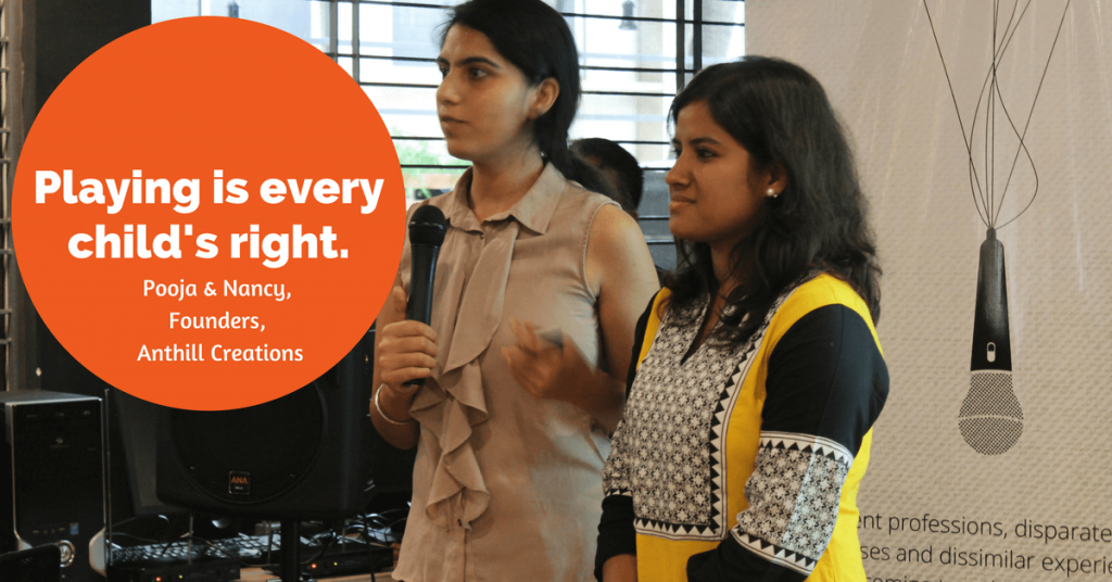 Pooja & Nancy, Playing is every child's right-Founders, Anthill Creations