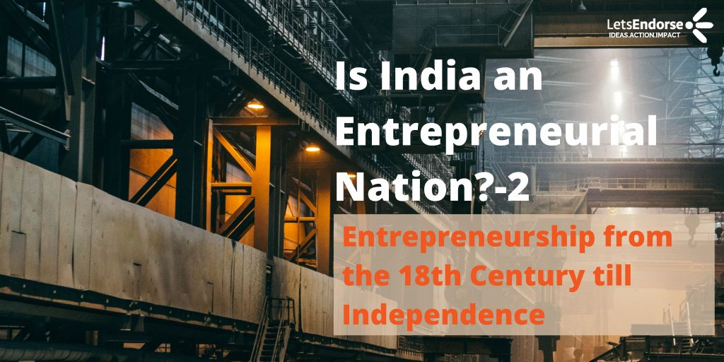 Is India an Entrepreneurial Nation- Entrepreneurship from the 18th Century till Independence