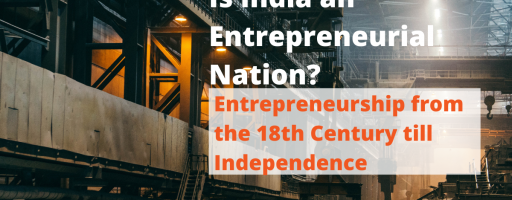 Entrepreneurship from the 18th Century till the Independence of India